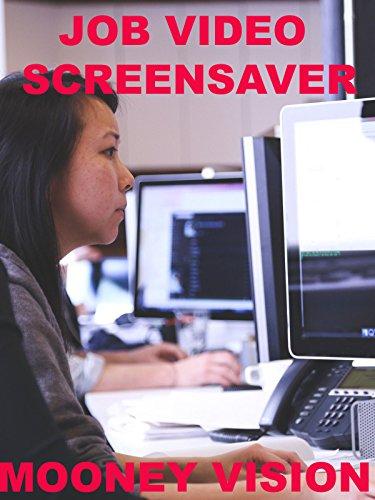 Job Video Screensaver Set To Music [OV]