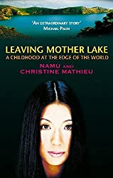 Leaving Mother Lake: A Girlhood at the Edge of the World by Yang Erche Namu (2004-08-01)