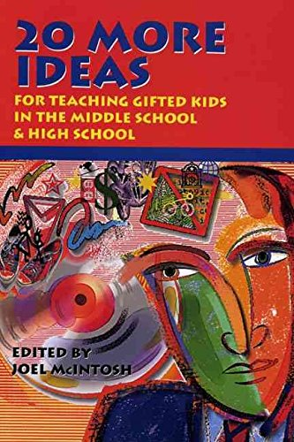 [20 More Ideas: For Teaching Gifted Kids in the Middle School & High School] (By: Joel McIntosh) [published: November, 1994]