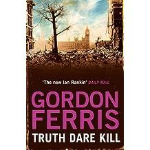 Truth Dare Kill (Danny McRae) by Gordon Ferris (2013-10-01)