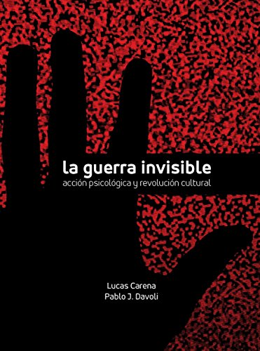 La Guerra Invisible: Acción Psicológica y Revolución Cultural