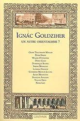 Ignac Goldziher, un autre orientalisme ?