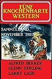 Fünf knochenharte Western November 2017: Cassiopeiapress Sammelband