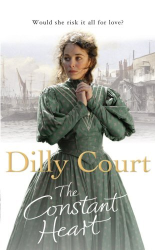 The Constant Heart by Dilly Court (2008-09-25)