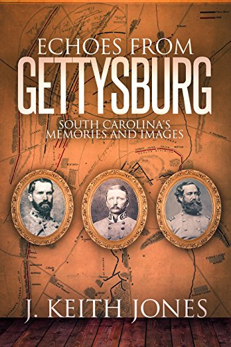 Echoes From Gettysburg: South Carolina's Memories and Images (English Edition)
