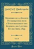 Telecharger Livres Memoires de la Societe Dunkerquoise Pour L Encouragement Des Sciences Des Lettres Et Des Arts 1895 Vol 28 Classic Reprint (PDF,EPUB,MOBI) gratuits en Francaise