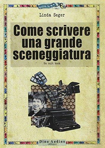 Come scrivere una grande sceneggiatura