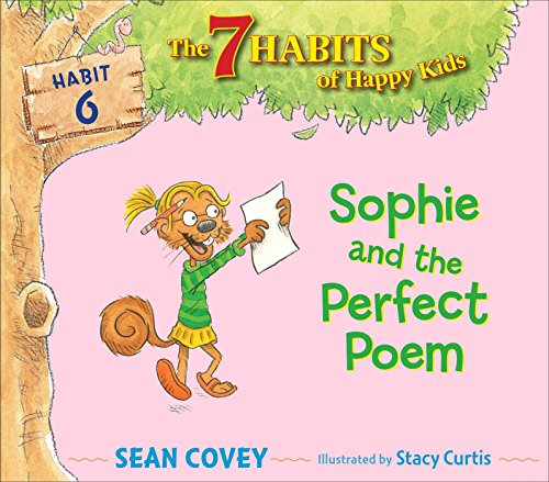 Sophie and the Perfect Poem (7 Habits of Happy Kids)