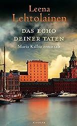 Das Echo deiner Taten: Maria Kallio ermittelt by Leena Lehtolainen (2016-04-06)