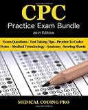 Medical Coding Cpc Practice Exam Bundle - 2017 Edition: 150 Cpc Practice Exam Questions, Answers, Full Rationale, Medical Terminology, Common Anatomy. Volume 3 (Medical Coding CPC Practice Exams)