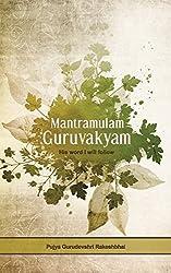 Mantramulam Guruvakyam - His word I will follow