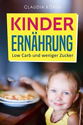 Kinder Ernährung: Low Carb und weniger Zucker