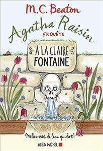 """Afficher """"Agatha Raisin enquête n° 7 À la claire fontaine"""""""