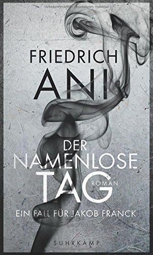 Buchseite und Rezensionen zu 'Der namenlose Tag: Roman' von Friedrich Ani