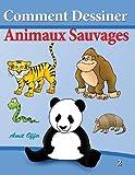 Telecharger Livres Comment Dessiner Animaux Sauvages Livre de Dessin Apprendre Dessiner (PDF,EPUB,MOBI) gratuits en Francaise