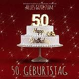 Alles Gute zum 50. Geburtstag: Gästebuch zum Eintragen mit 110 Seiten - Rote Edition