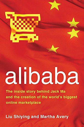 alibaba-the-inside-story-behind-jack-ma-and-the-creation-of-the-worlds-biggest-online-marketplace