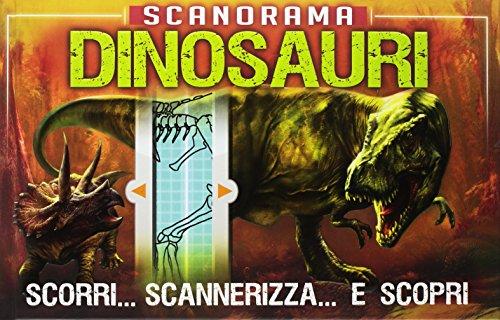 Dinosauri. Scanorama. Ediz. a colori