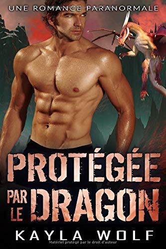Protégée par le Dragon: Une Romance Paranormale