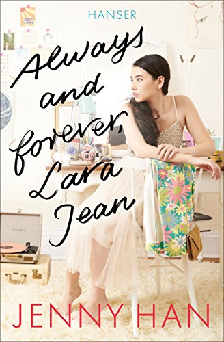 Always and forever, Lara Jean -