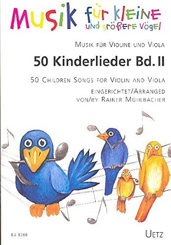 Preisvergleich Produktbild 50 Kinderlieder für Violine und Viola (II) / 50 Children Songs (II) For Violin and Viola (II)