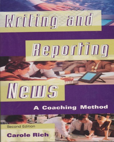 Writing and Reporting News: A Coaching Method (Wadsworth series in mass communication & journalism)