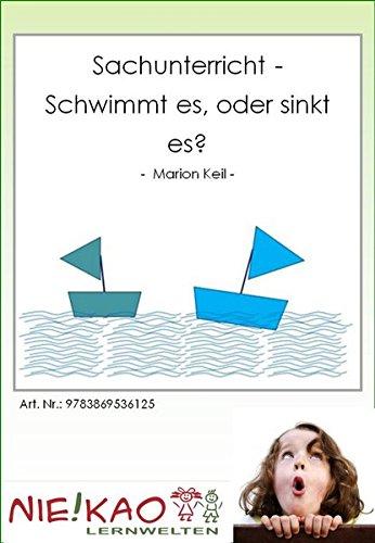 Keil, M: Sachunterricht - Schwimmt es, oder sinkt es?