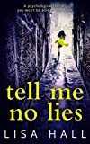Tell Me No Lies: A gripping psychological thriller with a twist you won't see coming