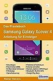 Das Praxisbuch Samsung Galaxy Xcover 4 - Anleitung für Einsteiger