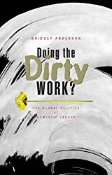 Doing the Dirty Work?: The Global Politics of Domestic Labour