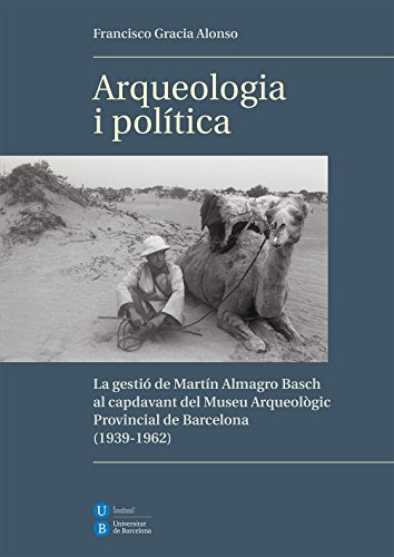 Arqueologia i política (eBook) (Catalan Edition) por Francesc Gracia Alonso
