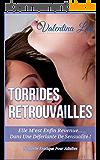 TORRIDES RETROUVAILLES: Elle M'est Enfin Revenue... Dans Une Déferlante De Sensualité !