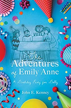 John E. Kenney - The Adventures of Emily Anne: A Birthday Party for Bobby
