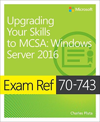 Exam Ref 70-743 Upgrading Your Skills to MCSA: Windows Server 2016 (English Edition)