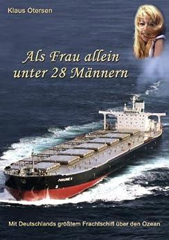Als Frau allein unter 28 Männern: Mit Deutschlands größtem Frachtschiff über den Ozean
