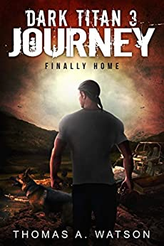 Dark Titan Journey: Finally Home by [Watson, Thomas A.]