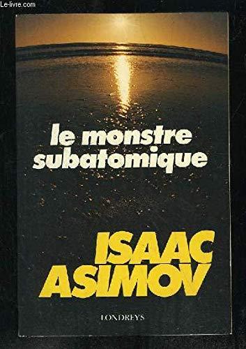 Le Monstre subatomique par Isaac ASIMOV (Broché)