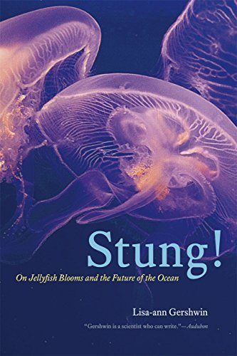 Stung!: On Jellyfish Blooms and the Future of the Ocean by Gershwin, Lisa-ann (2014) Paperback