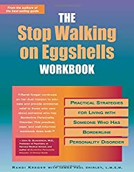 The Stop Walking on Eggshells Workbook: Practical Strategies for Living with Someone Who Has Borderline Personality Disorder by Randi Kreger (2002-08-09)