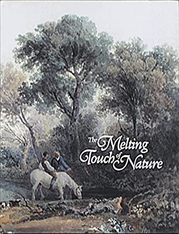 The Melting Touch of Nature; 250 Years of British Landscape Drawings and Watercolours from the Fernandez Collection