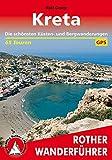 Kreta: Die schönsten Küsten- und Bergwanderungen. 65 Touren. Mit GPS-Tracks (Rother Wanderführer) - Rolf Goetz