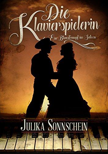 Die Klavierspielerin - Ein Blaustrumpf im Saloon: Ein Western Romance & Cowboy Liebesroman auf deutsch (Lauryville 1) (Erotik-western)