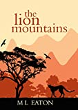 The Lion Mountains: The beauty and spirit of Sierra Leone captivate a young English girl (Faraway Lands Book 2)