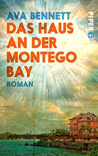 Jamaika Montego Bay (Das Haus an der Montego Bay: Roman (Piper Taschenbuch 27289))