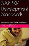SAP BW Development Standards: An essential guide for BW Developers
