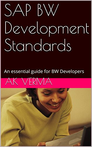 sap-bw-development-standards-an-essential-guide-for-bw-developers-english-edition