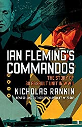 Ian Fleming's Commandos: The Story of 30 Assault Unit in WWII by Nicholas Rankin (2011-10-06)