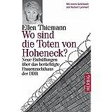 Wo sind die Toten von Hoheneck?: Neue Enthüllungen über das berüchtigte Frauenzuchthaus der DDR
