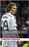 Luka Modrić: Io non ho più paura (Football Portraits)