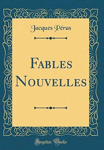 Fables Nouvelles (Classic Reprint) par Jacques Peras